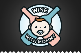 Wine with Mommy
